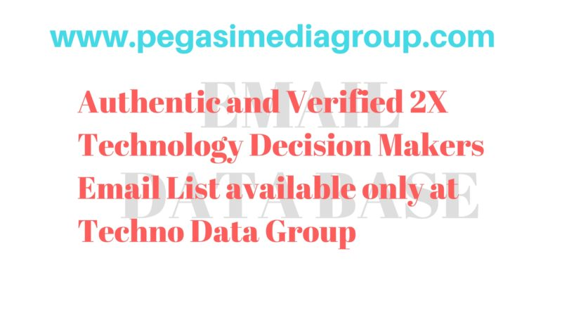 2X Technology Decision Makers Email List