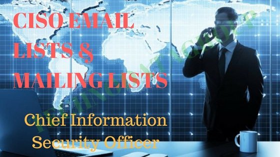CISO EMAIL LISTS & MAILING LISTS